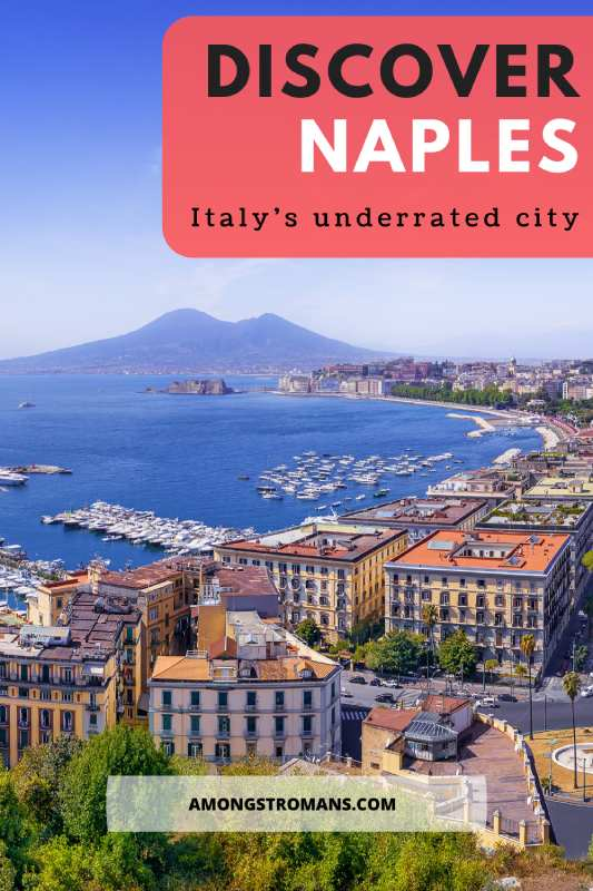 Why visit Naples, Italy? 7 Great reasons not to skip this underrated city 4